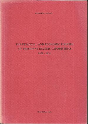 The Financial and Economic policies of president Ioannis Capodistrias 1828-1831