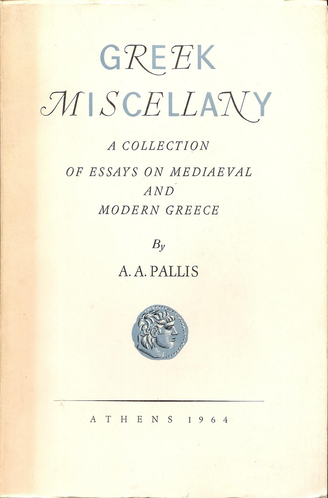 Greek Miscellany. A collection of essays on Mediaeval and modern Greece